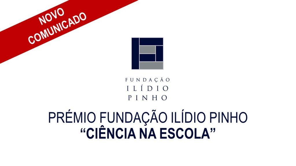 """PRÉMIO FUNDAÇÃO ILÍDIO PINHO """"CIÊNCIA NA ESCOLA"""""""